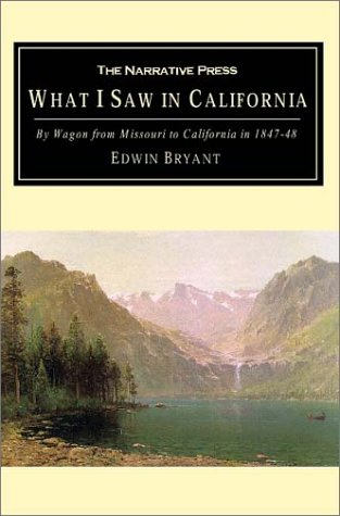 9781589761186: What I Saw in California: By Wagon from Missouri to California in 1847-48