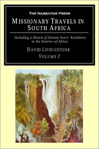 9781589761247: Missionary Travels and Researches in South Africa: Including a Sketch of Sixteen Years' Residence in the Interior of Africa (Volume 2)