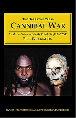9781589762633: Cannibal War: Inside the Solomon Islands Tribal Conflict of 2003