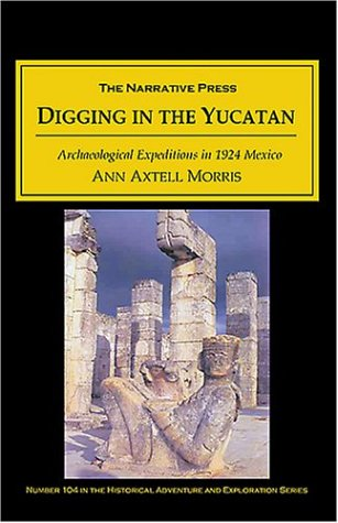 9781589762657: Digging in the Yucatan: Archeological Explorations in 1924 Mexico