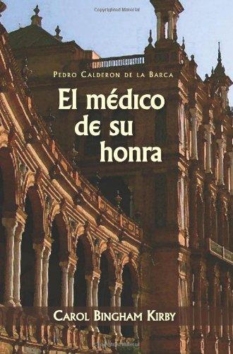 9781589770423: El Medico de Su Honra (Cervantes & Co. Spanish Classics) (Spanish Edition)