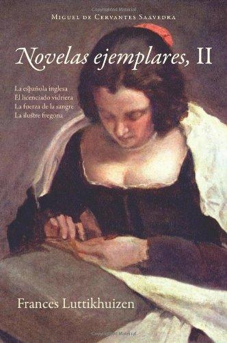 9781589770539: Novelas Ejemplares, II (Cervantes & Co. Spanish Classics) (Spanish Edition)