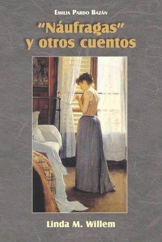 Naufragas y Otros Cuentos (Cervantes & Co.: Pardo Bazan, Emilia