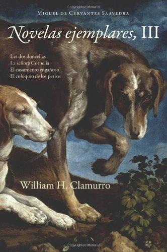 9781589770775: Novelas Ejemplares, III (European Masterpieces Cervantes & Co. Spanish Classics) (Spanish Edition)