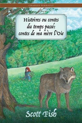 9781589771222: Histoires Ou Contes Du Temps Passé: : Contes de Ma Mère l'Oie