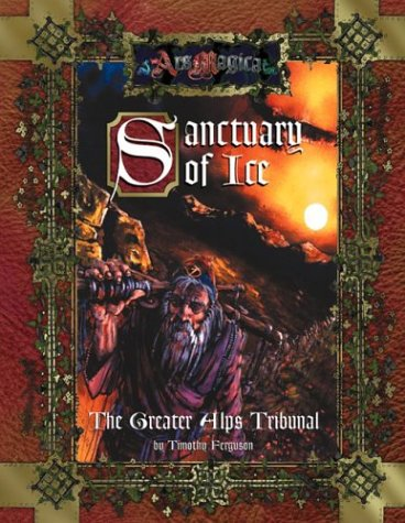 Sanctuary of Ice (Ars Magica Fantasy Roleplaying): Ferguson, Timothy
