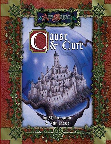 Cause & Cure (Ars Magica Fantasy Roleplaying): Geller, Michael; Kasab, John