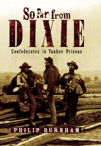 9781589790162: So Far from Dixie: Confederates in Yankee Prisons