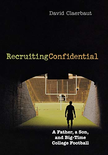 9781589790254: Recruiting Confidential: A Father, a Son, and Big Time College Football