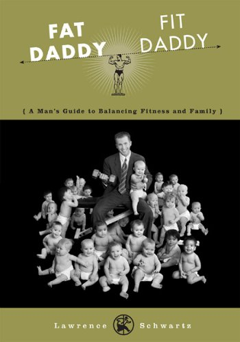 9781589790391: Fat Daddy/Fit Daddy: A Man's Guide to Balancing Fitness and Family