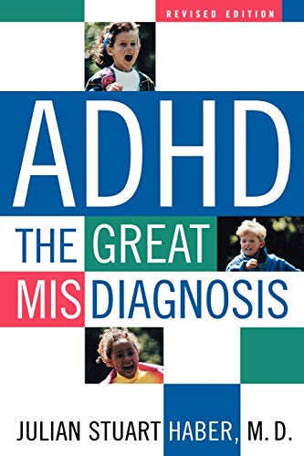 9781589790476: ADHD: The Great Misdiagnosis