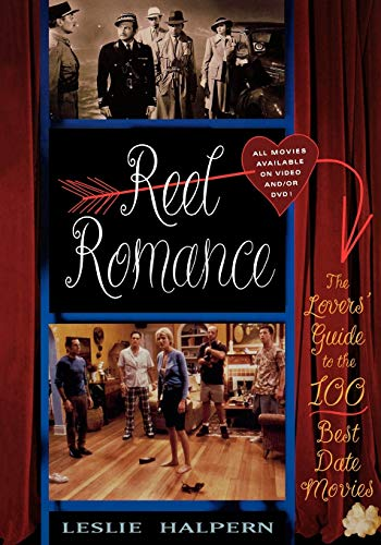 9781589790643: Reel Romance: The Lovers' Guide to the 100 Best Date Movies