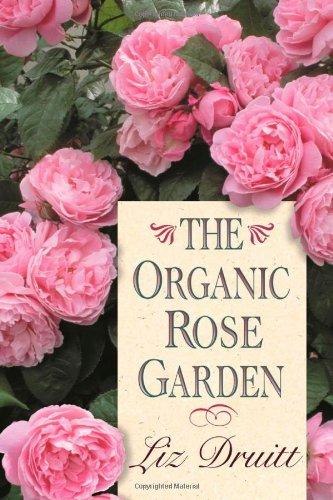 9781589790667: The Organic Rose Garden