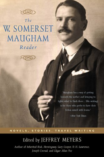 9781589790728: The W. Somerset Maugham Reader: Novels, Stories, Travel Writing