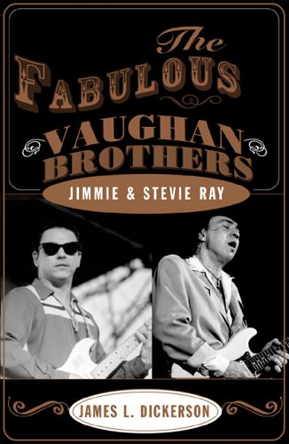 Fabulous Vaughan Brothers: Jimmie & Stevie Ray.: James L. Dickerson