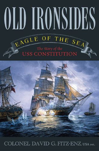 Old Ironsides: Eagle of the Sea: The Story of the USS Constitution: David Fitz-Enz