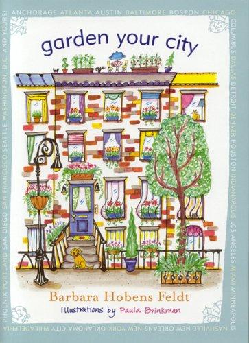 Garden Your City: Feldt, Barbara