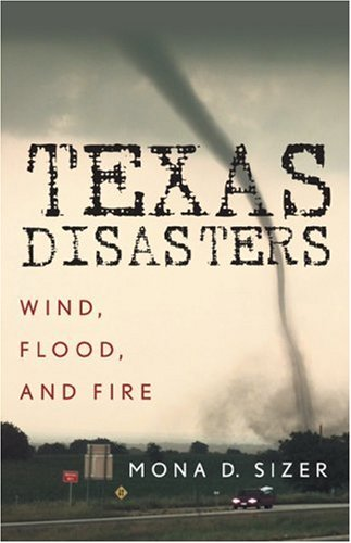 9781589791718: Texas Disasters: Wind, Flood, and Fire