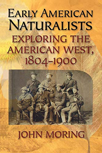 9781589791831: Early American Naturalists: Exploring the American West, 1804-1900