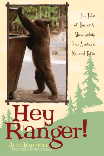 Hey Ranger!: True Tales Of Humor & Misadventure From America's National Parks