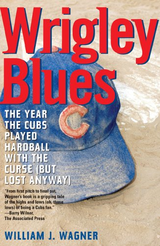 9781589792128: Wrigley Blues: The Year the Cubs Played Hardball with the Curse (But Lost Anyway)