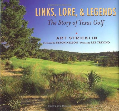 9781589792401: Links, Lore, & Legends: The Story of Texas Golf