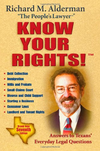 9781589792630: Know Your Rights!: Answers to Texans' Everyday Legal Questions, Seventh Edition