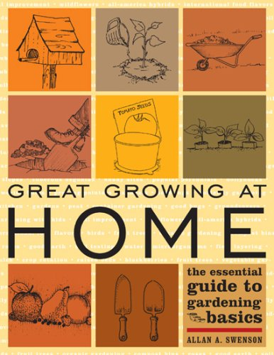 9781589792654: Great Growing At Home: The Essential Guide to Gardening Basics