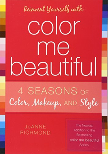 9781589792883: Reinvent Yourself with Color Me Beautiful: Four Seasons of Color, Makeup, and Style