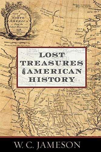 Lost Treasures of American History (Paperback): W. C. Jameson
