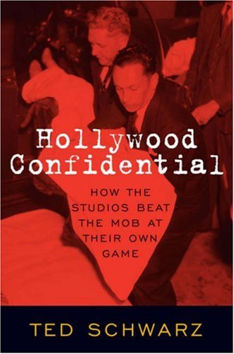 9781589793200: Hollywood Confidential: How the Studios Beat the Mob at Their Own Game