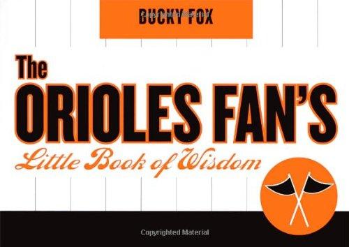 The Orioles Fan s Little Book of: Bucky Fox