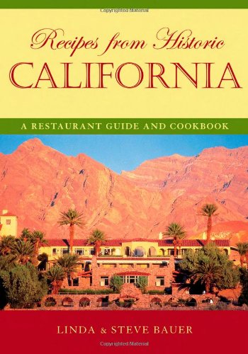 9781589793484: Recipes from Historic California: A Restaurant Guide and Cookbook