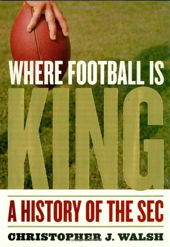9781589793552: Where Football Is King: A History of the SEC