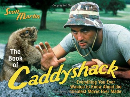 9781589793583: The Book of Caddyshack: Everything You Ever Wanted to Know About the Greatest Movie Ever Made