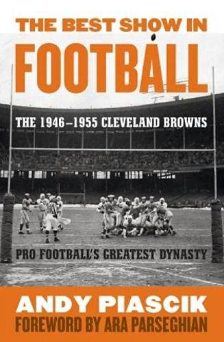 9781589793606: The Best Show in Football: Pro Football's Greatest Dynasty: The 1946-1955 Cleveland Browns