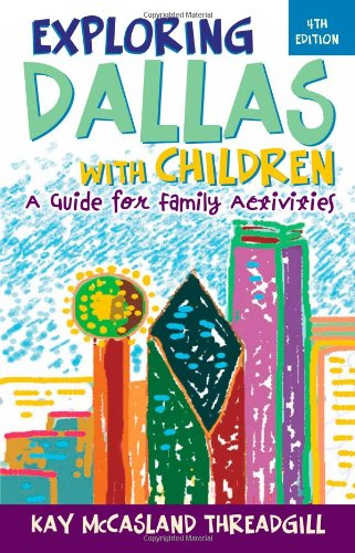 9781589794320: Exploring Dallas with Children: A Guide for Family Activities