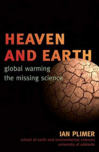 9781589794726: Heaven and Earth: Global Warming, the Missing Science