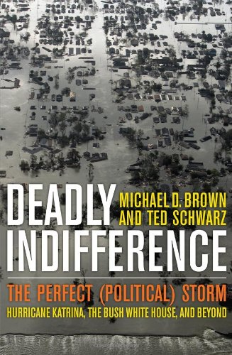 9781589794856: Deadly Indifference: The Perfect (Political) Storm: Hurricane Katrina, The Bush White House, and Beyond