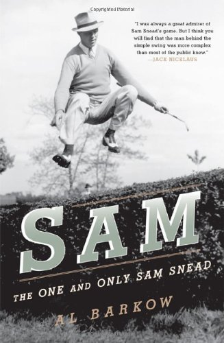 Sam: The One and Only Sam Snead: Barkow, Al