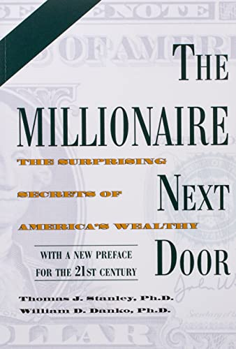 9781589795471: The Millionaire Next Door: The Surprising Secrets of America's Wealthy