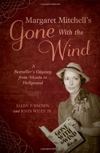 Margaret Mitchell's Gone with the Wind : A Bestseller's Odyssey from Atlanta to Hollywood...