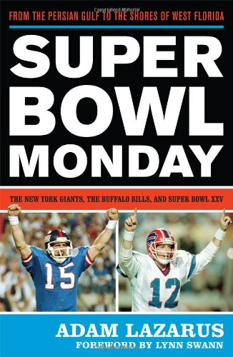 9781589796003: Super Bowl Monday: From the Persian Gulf to the Shores of West Florida: The New York Giants, the Buffalo Bills, and Super Bowl XXV
