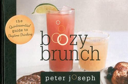 9781589796782: Boozy Brunch: The Quintessential Guide to Daytime Drinking