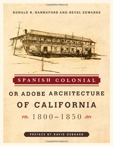 9781589796843: Spanish Colonial or Adobe Architecture of California: 1800-1850