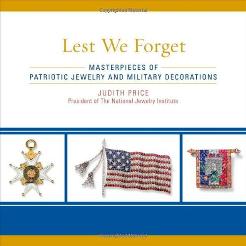 9781589796867: Lest We Forget: Masterpieces of Patriotic Jewelry and Military Decorations
