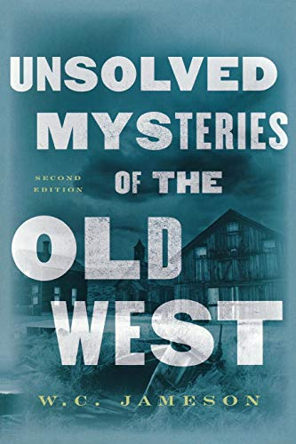 Unsolved Mysteries of the Old West: Jameson, W.C.