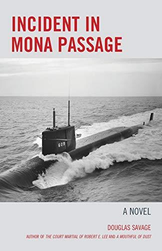 Incident in Mona Passage: A Novel: Savage, Douglas