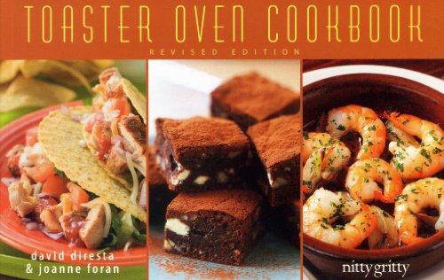 9781589798830: The Toaster Oven Cookbook (Nitty Gritty Cookbooks)