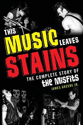 9781589798922: This Music Leaves Stains: The Complete Story of the Misfits